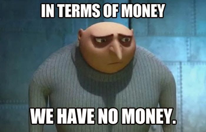 In-terms-of-money-we-have-no-money-Money-Memes.jpg